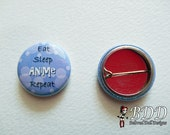 Eat Sleep Anime Repeat Button 1 Inch Blue Kawaii Pin Back Button Otaku Badge