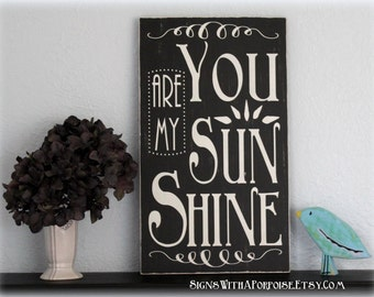 You Are My Sunshine Chalkboard Art Style Hand Painted and Distressed Wood Sign, Typography Word Art, Black and White Vintage Style, Shabby