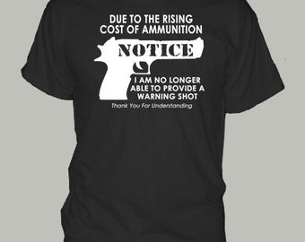 RISING COST of AMMO ammunition gun rights nra anti government t-shirt tee shirt short or long sleeve your choice! all sizes many colors