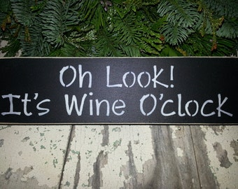 OH LOOK! it's WINE o'clock! Hand Painted Wood~ Shelf Sitter~ Housewares~Wine Sign~