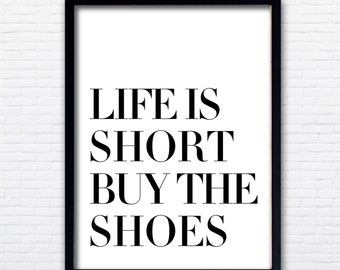 Life is short buy the shoes Poster PRINTABLE FILE - same price / 6 sizes, Typography Poster, Wall poster, Quote poster, Dorm room poster