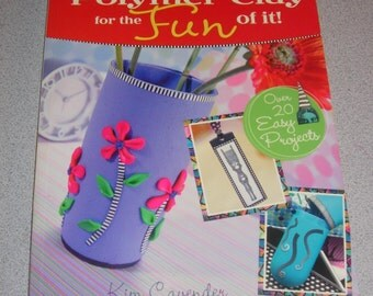Polymer Clay for the Fun of It! (Paperback, 2006) - Cavender, Kim