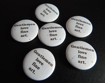 Gentlemen love fine art. Pinback Button Badge Pin