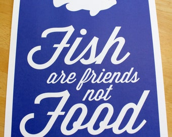"Printable Wall Art Quote ""Fish are Friends, not Food"""