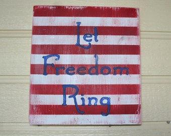 Let freedom ring wood sign...hand painted...patriotic