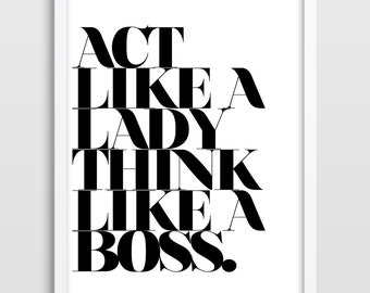 Act Like A Lady Think Like A Boss, Typographic Print, Typographic Poster, Typographic Art, Gift for Girls, Bedroom Art.