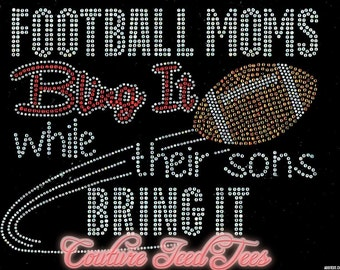 Football Moms Bling It and Their Sons Bring It Rhinestone Shirt