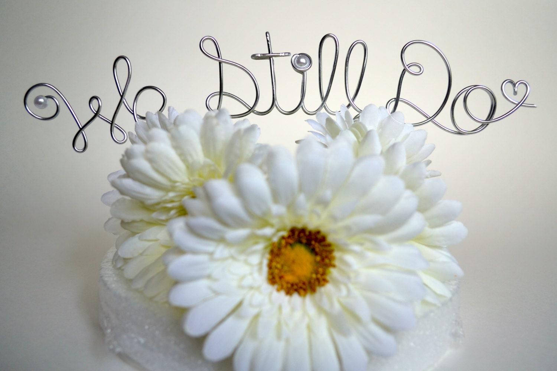 We Still Do Wire Cake Topper Wedding By Wireweddingessential