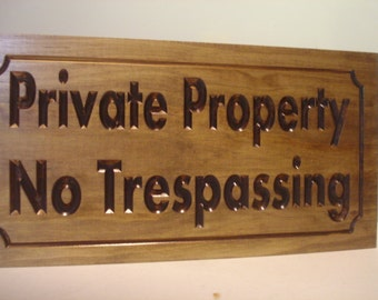 Private Property Sign, No Trespassing Sign,  Wooden carved Signs, No Hunting, No Fishing, No Soliciting, No Dogs, Free Shipping, Keep Out