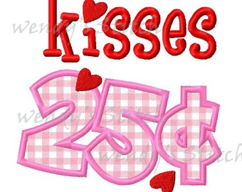 Kisses 25 cents machine embroidery digital applique design
