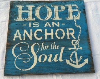 HOPE is an ANCHOR for the SOUL Hand painted, Welcome, wall hanging, Home decor 12x12 in. Wood Porch Sign