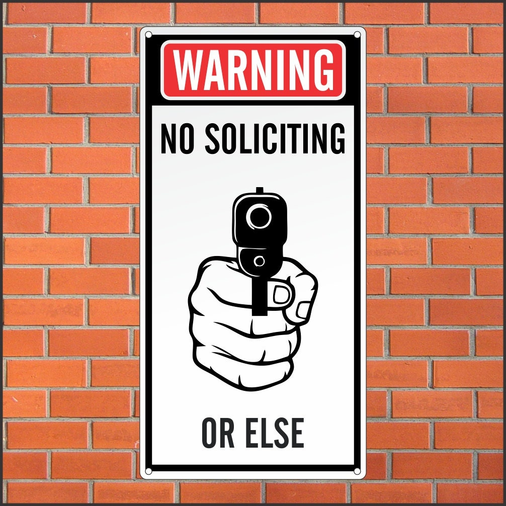 Warning No Soliciting Sign Funny Sign 12 X 24 Aluminum
