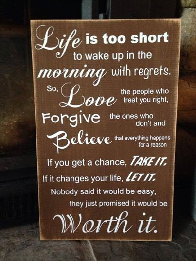Life Is Too Short To Wake Up In The Morning With Regrets Home