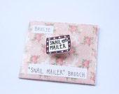 Snail mailer brooch!