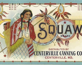 Unused 1920's Squaw Brand Choice Sifted Peas Can Label Distributed by Centerville Canning Co. Centerville, Maryland