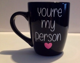 You're my person. coffee mug