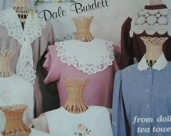 Create Your Own Heirloom Collar from Doilies, Tea Towels, Placemats and Other Linens by Dale Burdett Publications Dated 1987
