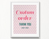 Your custom order, your quote, design, customised printable with your choice of text and colors
