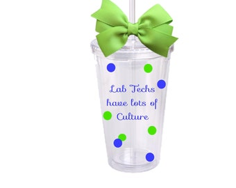 Lab Techs Have Lots Of Culture, Personalized Acrylic Tumbler