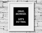Monday Quote, Office Quote, Work Quote, Sign Quote, Minimalist, Office Decor, Typography Print, Motivational Poster, Quote Decor, Word Art