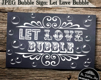 "Instant Download- 5"" x 8"" Printable JPEG DIY Chalkboard Wedding Sign: Let Love Bubble"