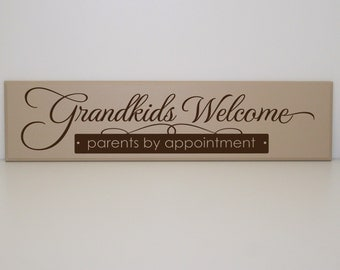 Grandkids Welcome - Parent's by Appointment - Wood Board- Welcome sign, Grandkids Sign, By Appointment Sign, Grandparents Gift, Mother's Day