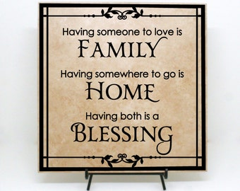 """Having someone to love is Family... Home... Blessing"""" Sign, Wood Board, Tile, Gift for Mom, Family Tile, Wedding Gift, Home Decor"""