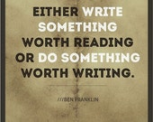 Either Write Something Worth Reading or Do Something Worth Writing (Ben Franklin) - Meme Printed on Aluminum