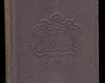 Laura J Curtis Bullard, NOW-A-DAYS, 1st Edition 1854, illustrated full page Plates, Historical Novel, Americana, Vintage Book, Antiquarian