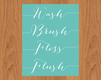 Wash Brush Floss Flush Family Bathroom Wall Art Typography Turquoise White Housewarming Gift 11x14 Matte Finish Print (150)