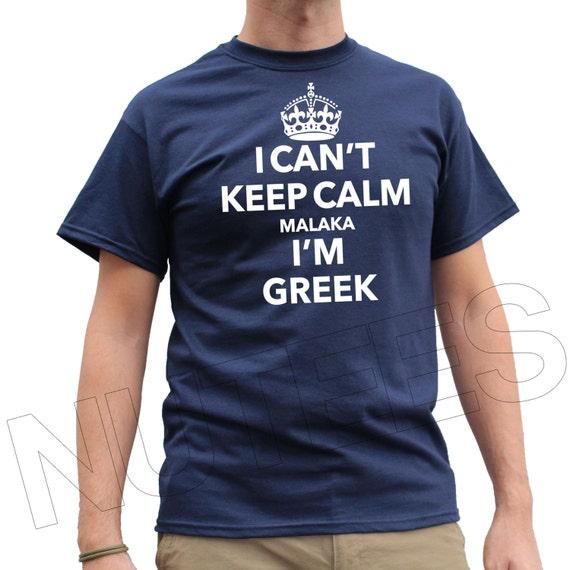 I Can T Keep Calm I M Greek Teespring - Imagez co