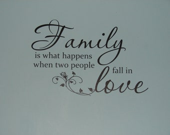 Family is what happens when two people fall in love, matte finish vinyl wall quote saying decal