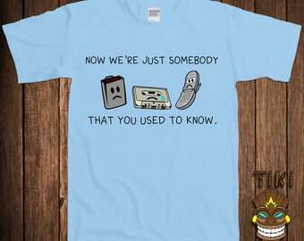 Funny Geek Nerd T-shirt Technology Tshirt Tee Shirt  Now We're Just Somebody You Used To Know Gift For Teacher University College Humor