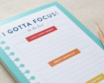 Notepad - I Gotta Focus! - Daily To Do List
