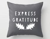 Express Gratitude Pillow Cover, fall decor, gray quote pillow, oak leaves thanksgiving decor, woodland rustic decor, 18x18 pillow cover
