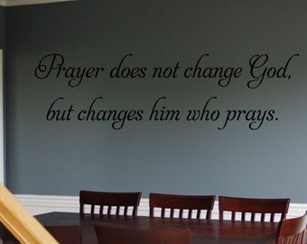 Prayer Wall Decal - Him Who Changes:  Different Colors Available