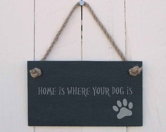 Slate Hanging Sign Home Is Where Your Dog Is (SR110)