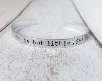 And though she be but little, She is fierce Quote Cuff - Adjustable motivational Bracelet