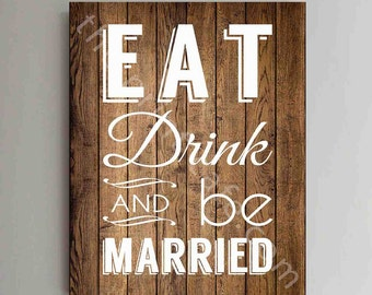 Wedding Sign, EAT DRINK and be MARRIED Wedding Décor, 8x10 Wedding Sign, Anniversary Gift, Wedding Gift, Reception Sign Home Decor Wood