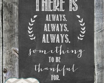 There is always something to be thankful for    Chalkboard Print    Encouragement    Thankful    Home Decor