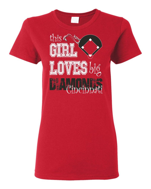 This girl loves big diamonds cincinnati ladies cut t shirt for Custom t shirts cincinnati