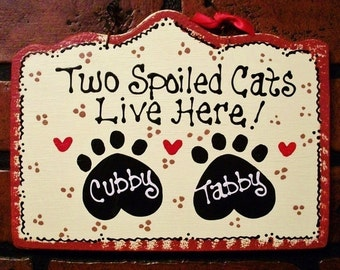 PERSONALIZED 2 Spoiled CATS SIGN Kennel Pet Plaque Groomer Wood Craft