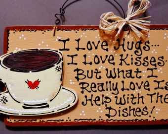 Cute COFFEE CUP Hugs~Kisses~Dishes KITCHEN Sign Country Wood Crafts Decor Plaque Handcrafted Handpainted