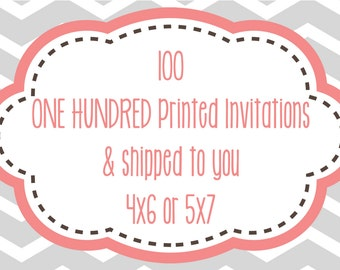 100 Printed Invitations 4x6 or 5x7 SHIPPING INCLUDED!