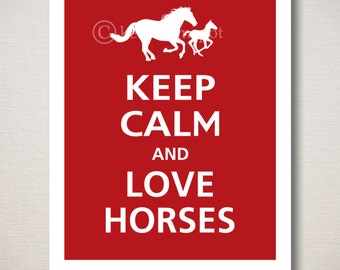 Keep Calm and LOVE HORSES Typography Animal Art Print 8x10 (Featured color: Chili Pepper--choose your own colors)