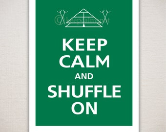 Keep Calm and SHUFFLE ON Shuffleboard Typography Game Sports Art Print 11x14 (Featured color: Emerald--choose your own colors)