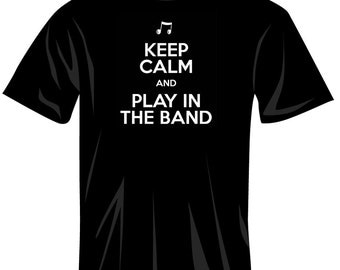 Keep Calm and Play in the Band T-Shirt (100385)
