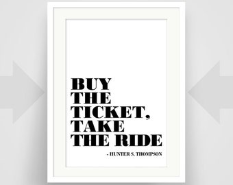 Buy the ticket, take the ride, Hunter S. Thompson Quote, Art Print, Art Poster, Writer Art, Writer Gift, Minimalist, Gonzo journalism