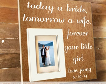 Personalized Wedding Picture Frame Today a Bride Mother of the Bride Father of the Bride Gift, Parent Thank you , Gift