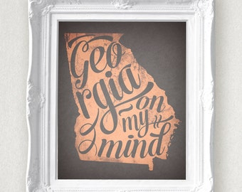 Georgia On My Mind Printable • Instant Download • Old sweet song •  GA home typography •Georgia pride state map art •  Peach and Gray • 8x10